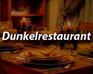 Dunkelrestaurant